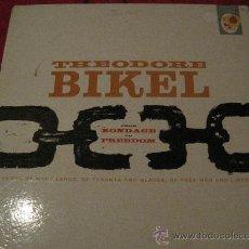 Discos de vinilo: LP-THEODORE BIKEL-BONDAGE TO FREEDOM-ELEKTRA 200-ORIG. USA-1961- FOLK. Lote 26823443