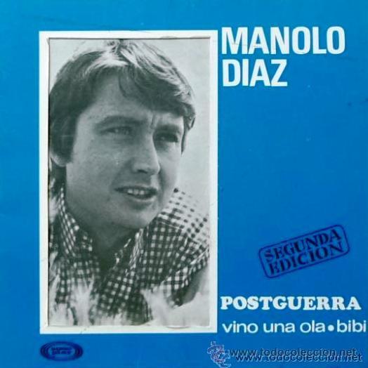 MANOLO DÍAZ - POSTGUERRA - 1967 - SINGLE PORTADA DOBLE (Música - Discos - Singles Vinilo - Cantautores Españoles)