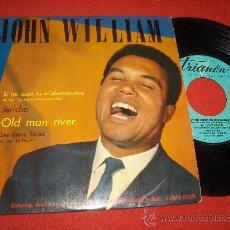 "Discos de vinilo: JOHN WILLIAM SI TOI AUSSI../ JERICHO/OLD MAN RIVER/LES ÂMES FIÈRES 7"" EP EDICION FRANCIA. Lote 26849600"