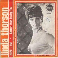 Discos de vinilo: LINDA THORSON - HERE I AM / BETTER THAN LOSING YOU (45 RPM) EMBER 1969 - VG++/VG++. Lote 26863340