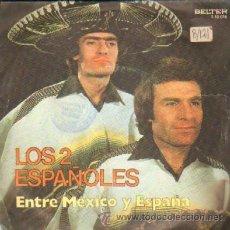 Discos de vinilo: LOS 2 ESPAÑOLES ENTRE MEXICO Y ESPAÑA / TU ABANDONO. Lote 26868182