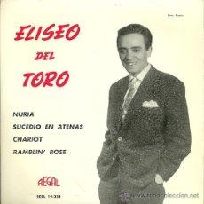 Discos de vinilo: ELISEO DEL TORO EP SELLO REGAL AÑO 1963. Lote 26883188