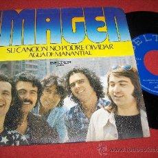 """Discos de vinilo: IMAGEN SU CANCION NO PODRE OLVIDAR / AGUA DE MANANTIAL 7"""" SINGLE 1975 BELTER. Lote 26907214"""