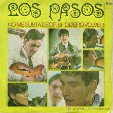 Discos de vinilo: LOS PASOS - SINGLE VINILO 7'' - EDITADO EN ESPAÑA - NO ME GUSTA DECIR SÍ + 1 - HISPAVOX - AÑO 1967. Lote 26909044