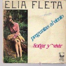Discos de vinilo: ELIA FLETA - PREGUNTAS AL VIENTO / SOÑAR Y VIVIR - SINGLE 1968. Lote 26974361