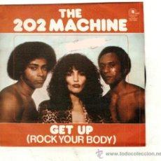 Discos de vinilo: UXV THE 202 MACHINE SINGLE VINILO PROMOCIONAL 1980 GET UP ( ROCK YOUR BODY ) ONLY DISCO ELECTRONIC. Lote 26930702