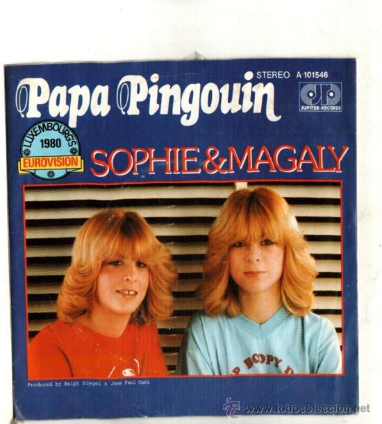 UXV SOPHIE & MAGALY SINGLE 1980 FESTIVAL EUROVISION LUXEMBURGO PAPA PINGOUIN POP FRANCES (Música - Discos - Singles Vinilo - Festival de Eurovisión)
