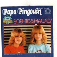Discos de vinilo: UXV SOPHIE & MAGALY SINGLE 1980 FESTIVAL EUROVISION LUXEMBURGO PAPA PINGOUIN POP FRANCES . Lote 26934539