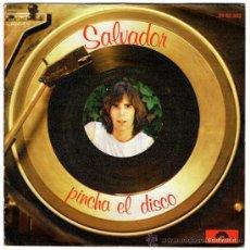 Discos de vinilo: SALVADOR – PINCHA EL DISCO / PAYASO DE FUEGO – SG SPAIN 1979 – POLYDOR – 2062302. Lote 26986063