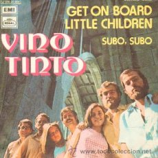 Discos de vinilo: VINO TINTO GET ON BOARD LITTLE CHILDREN / SUBO, SUBO. Lote 27029202