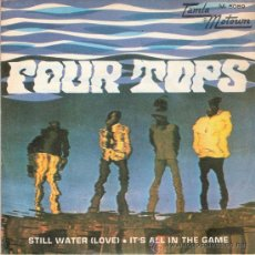 Discos de vinilo: FOUR TOPS - STILL WATER / IT´S ALL IN THE GAME (45 RPM) TAMLA - EX/EX. Lote 27029415