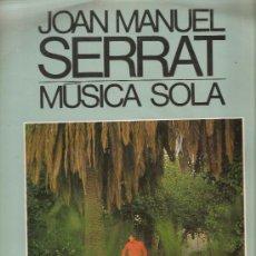 Discos de vinilo: LP JOAN MANUEL SERRAT - MUSICA SOLA . Lote 27030737
