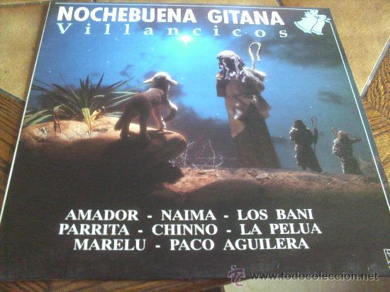 NOCHE BUENA GITANA .- VILLANCICOS.- AMADOR-NAIMA-LOS BANI-PARRITA-CHINNO-LA PELUA-MARELU- PACO AGUIL (Música - Discos - LP Vinilo - Flamenco, Canción española y Cuplé)