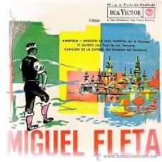 Discos de vinilo: MIGUEL FLETA - AMAPOLA / ARAGÓN LA MAS FAMOSA / TE QUIERO / CANCIÓN DE LA ESPADA - EP 1962. Lote 27149579