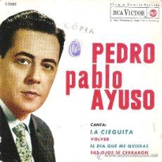 Discos de vinilo: 45 RPM - SINGLE VINILO - AÑO 1963 - PEDRO PABLO AYUSO. Lote 27061548