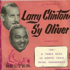 Discos de vinilo: LARRY CLINTON Y SY OLIVER EP SELLO BELTER EDITADO EN ESPAÑA AÑO 1958. Lote 27068176