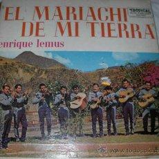 Discos de vinilo: ENRIQUE LEMUS EL MARIACHI DE MI TIERRA - ENVIO GRATIS A ESPAÑA. Lote 27141242