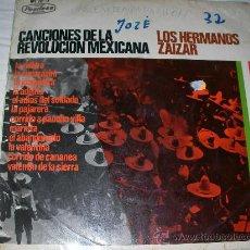 Discos de vinilo: CANCIONES DE LA REVOLUCION MEXICANA LOS HERMANOS ZAIZAR - ENVIO GRATIS A ESPAÑA. Lote 27142103