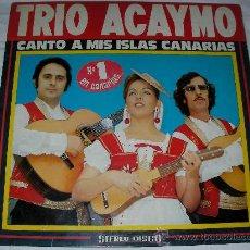Discos de vinilo: TRIO ACAYMO CANTO A MIS ISLAS CANARIAS. Lote 27142191