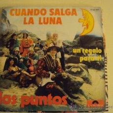 Discos de vinilo: DISCO VINILO SINGLE CUANDO SALGA LA LUNA - LOS PUNTOS -. Lote 27203875