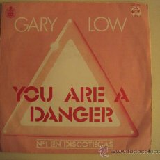 Discos de vinilo: DISCO VINILO SINGLE YOU ARE A DANGER - GARY LOW -. Lote 27204020