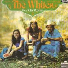 Discos de vinilo: THE WHITES - POOR FOLKS PLEASURE - LP -. Lote 27223486
