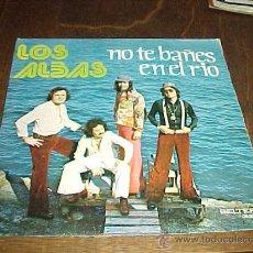 Discos de vinilo: LOS ALBAS. NO TE BAÑES EN EL RIO. LLEVALE FLORES. BELTER 1976.. Lote 27254878
