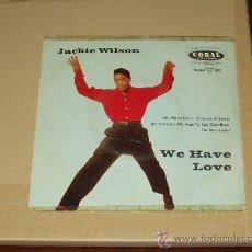 Discos de vinilo: JACKIE WILSON EP WE HAVE LOVE+3 ORIGINAL ESPAÑOL RARISIMO. Lote 27280265