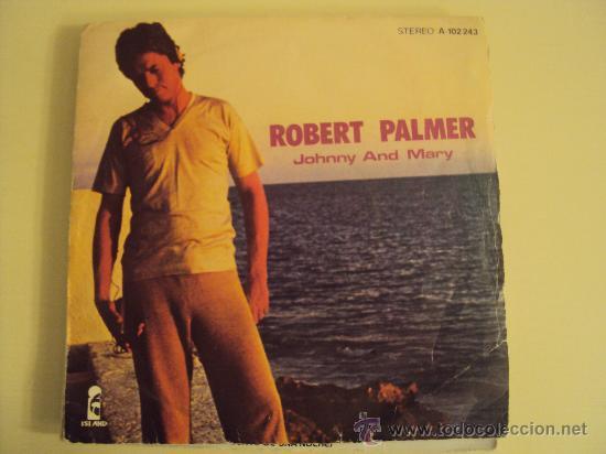 DISCO VINILO SINGLE JOHNNY AND MARY - ROBERT PALMER - (Música - Discos de Vinilo - Singles - Pop - Rock Extranjero de los 80)