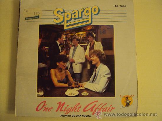DISCO VINILO SINGLE ONE NIGHT AFFAIRE - SPARGO - (Música - Discos - Singles Vinilo - Country y Folk)
