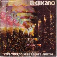 Discos de vinilo: EL CHICANO VIVA TIRADO MAS ZACATE JUNTOS MCA 20.664 MOVIEPLAY SPAIN 1972 45 RPM 7. Lote 27304181