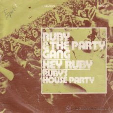 Discos de vinilo: RUBY AND THE PARTY GANG - HEY RUBY / RUBY'S HOUSE PARTY AVCO MO 1212 VINYL 7. Lote 27304588