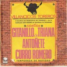 Discos de vinilo: GITANILLO DE TRIANA, ANTOÑETE Y CURRO ROMERO - VILLANCICOS TOREROS (45 RPM) CEM 1967 - VG+/VG++. Lote 27314356