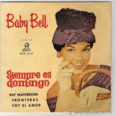 Discos de vinilo: BABY BELL -SIEMPRE ES DOMINGO-Y 3 MAS. Lote 27324081