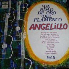Discos de vinilo: LA EDAD DE ORO DEL FLAMENCO- ANGELILLO. Lote 27326351