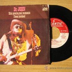 Discos de vinilo: DR. JOHN - SITIO PRECISO, MAL MOMENTO / I BEEN HOODOOD HISPAVOX 1973. Lote 27346565