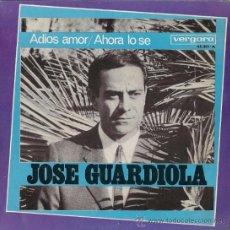 Discos de vinilo: JOSÉ GUARDIOLA - ADIÓS AMOR / AHORA LO SÉ - 1967. Lote 67193363