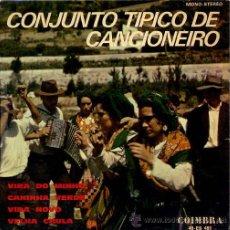 Discos de vinilo: CONJUNTO TIPICO DE CANCIONERO / VIRA DO MINHO / CANINHA VERDE + 2 (EP FRANCES). Lote 27474335