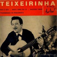 Discos de vinilo: TEIXEIRINHA / NAO E NAO / SEXTA FEIRA DIA 13 / SAUDOSO AMOR + 1 (EP FRANCES). Lote 27474560
