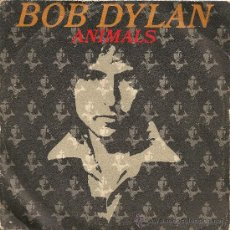 Discos de vinilo: BOB DYLAN - ANIMALS (SINGLE 1979). Lote 27495400