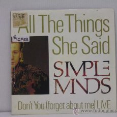Discos de vinil: SIMPLE MINDS - ALL THE THINGS SHE SAID / DON'T YOU (FORGET... LIVE - EDICION ESPAÑOLA - VIRGIN 1986. Lote 27498047