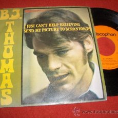 """Dischi in vinile: B.J. THOMAS I JUST CAN'T HELP BELIEVING/SEND MY PICTURE TO SCRANTON PA 7"""" SINGLE 1970 DISCOPHON. Lote 27507928"""