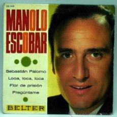 Disques de vinyle: MANOLO ESCOBAR SEBASTIÁN PALOMO LOCA LOCA LOCA FLOR DE PRISIÓN 1967 SINGLE 45 RPM VINILO. Lote 27511398