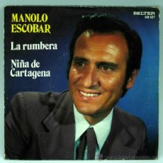 Disques de vinyle: MANOLO ESCOBAR LA RUMBERA NIÑA DE CARTAGENA 1972 SINGLE 45 RPM VINILO. Lote 27512732