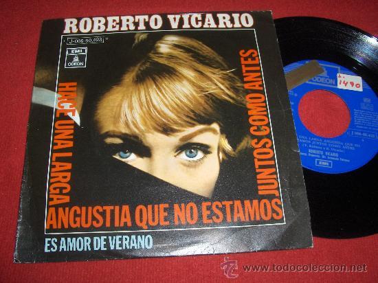 """ROBERTO VICARIO HACE UNA LARGA ANGUSTIA QUE NO ESTAMOS JUNTOS COMO ANTES/ES AMOR DE VERANO 7"""" SINGLE (Música - Discos - Singles Vinilo - Solistas Españoles de los 50 y 60)"""