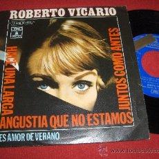 """Discos de vinilo: ROBERTO VICARIO HACE UNA LARGA ANGUSTIA QUE NO ESTAMOS JUNTOS COMO ANTES/ES AMOR DE VERANO 7"""" SINGLE. Lote 27549452"""