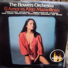 Discos de vinilo: DISCO VINILO LP EL AMOR ES ALGO MARAVILLOSO - THE FLOWERS ORCHESTRA -. Lote 48705378