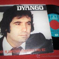 """Discos de vinilo: DYANGO HOY HE EMPEZADO A QUERERTE OTRA VEZ/SERAS 7"""" SINGLE 1981 ODEON PROMO. Lote 27621887"""