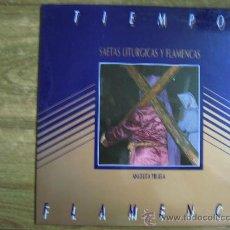 Discos de vinilo: TIEMPO FLAMENCO.- SAETAS LITURGICAS Y FLAMENCAS.- ANGELITA YRUELA.- FUNDACION ANDALUZA DE FLAMENCO.-. Lote 27642127