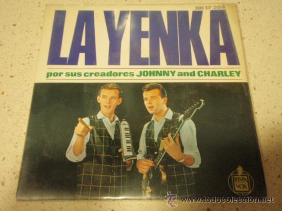 JOHNNY AND CHARLEY (LA YENKA - EH! NENA - BAILA LA YENKA - YENKA RIKETIK) EP45 1964-MADRID HISPAVOX (Música - Discos de Vinilo - EPs - Pop - Rock Internacional de los 50 y 60)